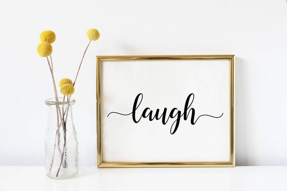 Calligraphy laugh art print wall decor for home or office.