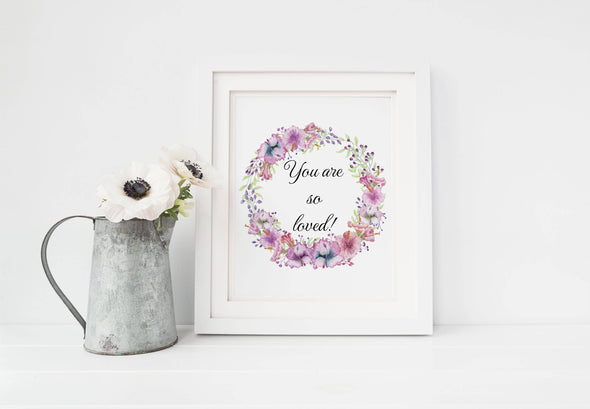 You are so loved floral art print for little girl's room.