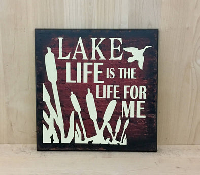Lake life is the life for me sign for cabins and man caves.