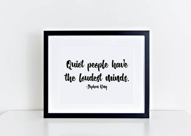 Quiet people have the loudest minds Stephen King art print.