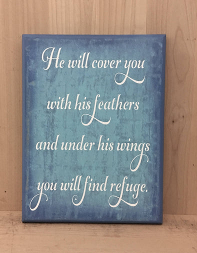 He will cover you with his feathers and under his wings you will find refuge sign.