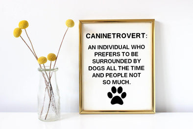 Caninetrovert, funny definition art print sign for dog lovers.