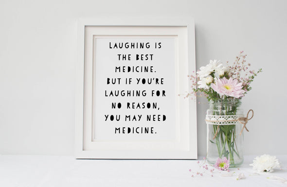 Digital download laughing is the best medicine funny art print.
