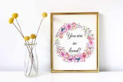 You are so loved art print for little girl's room.