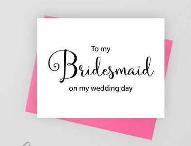 To my bridesmaid on my wedding day wedding card.