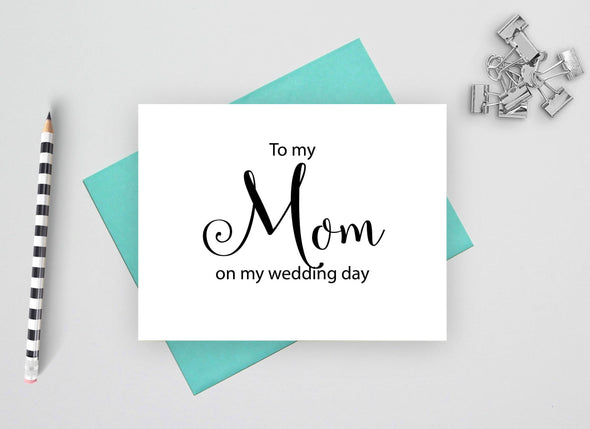 To my mom on my wedding day wedding card.