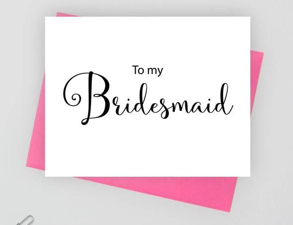 To my bridesmaid wedding card.