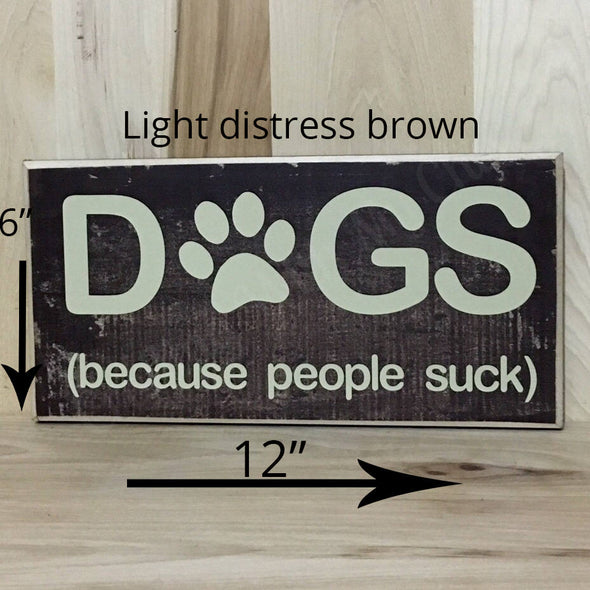 6x12 light distress brown wood sign with wood edges for dog lovers.