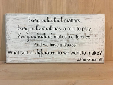 Jane Goodall quote wood sign, make a difference