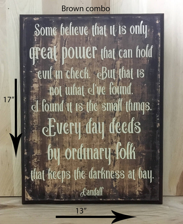 17x13 brown combo wood sign with Gandalf quote with cream lettering.