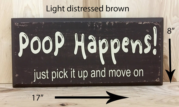 17x8 light distress brown funny wood sign with cream lettering.