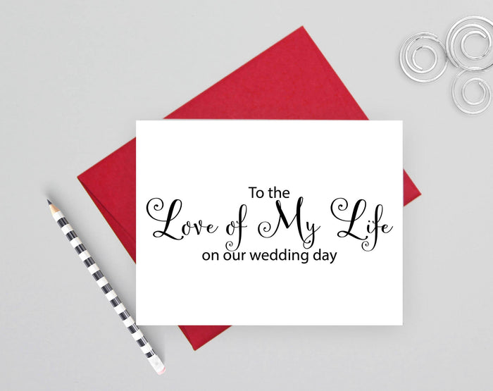 to the love of my life on our wedding day card wedding card