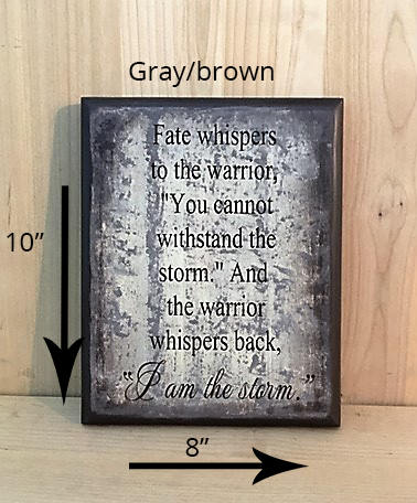 8x10 gray/brown motivational warrior sign with brown lettering