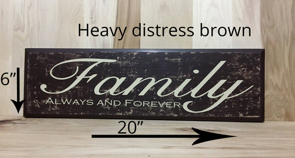 20x6 heavy distress brown family wood sign.