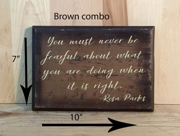 10x7 brown combo Rosa PArks quote wood sign with cream lettering