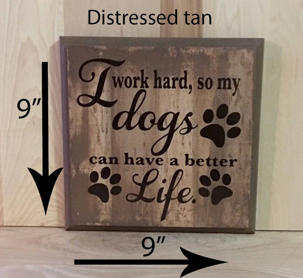9x9 distressed tan sign with brown lettering for dog lover