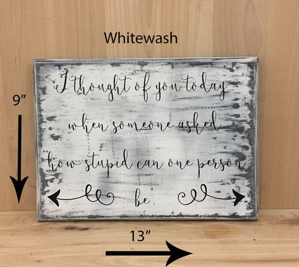 13x9 whitewash funny wood sign with black lettering