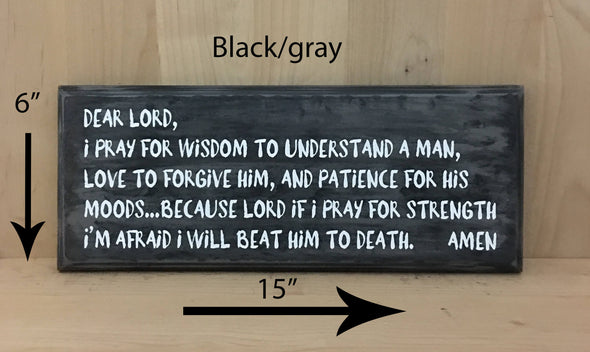 15x6 black/gray wood sign makes a humorous gift.