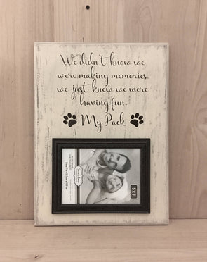 We didn't know we were making memories dog wood sign with frame.