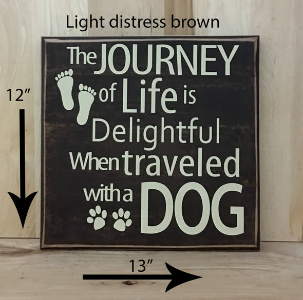 12x13 light distress brown dog sign with cream lettering