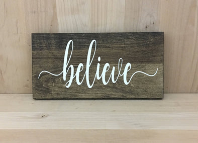 Calligraphy believe wood sign for home decor.