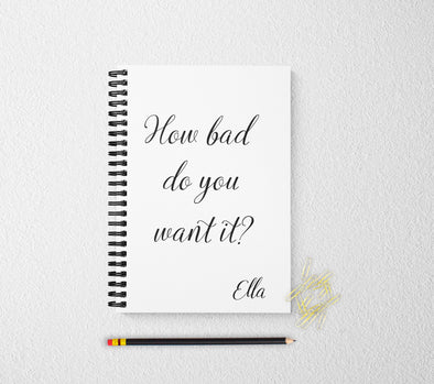 How bad do you want it personalized notebook personalized custom journal personalized journal gift