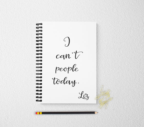 I can't people today personalized notebook personalized custom journal personalized journal gift