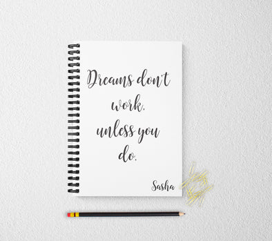 Dreams don't work personalized notebook personalized custom journal