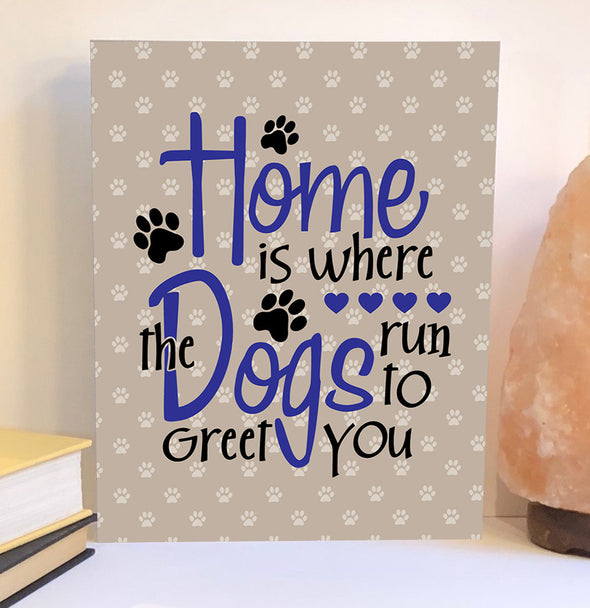 Home is where the dogs wood sign