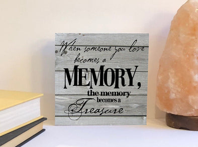 When someone you love becomes a memory wood sign