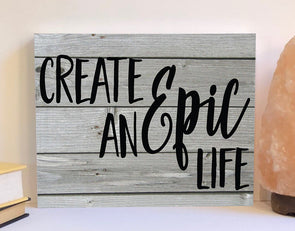 Create an epic life wood sign