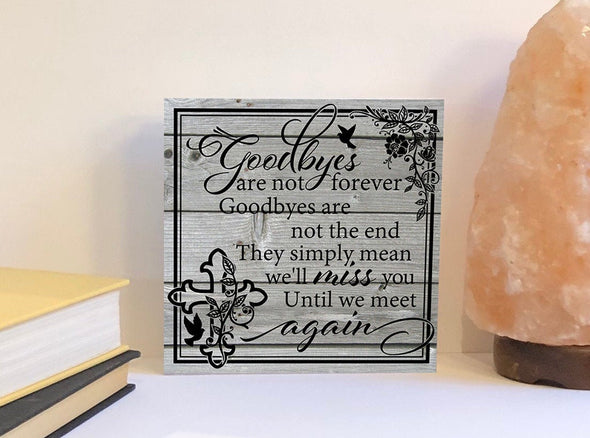 Goodbyes are not forever wood sign