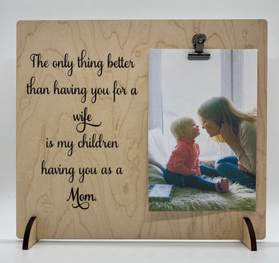 The only thing better than having you for a wife wood sign home decor, mothers day, gift for wife gift home decor, wall art