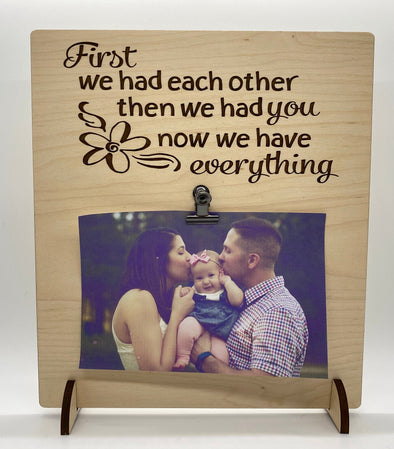 First we had each other then we had you wood sign home decor, baby shower gift, family wood sign, home decor