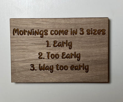 Funny magnet, morning magnet, funny wood magnet, humorous magnet