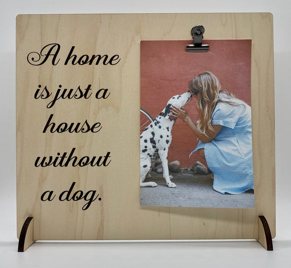 A home is just a house without a dog wood sign home decor, dog sign, gift for dog owner, furbaby