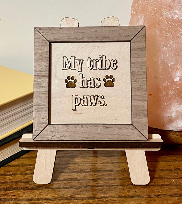 My tribe has paws wood sign, pet wood sign, dog wood sign, gift for dog mom