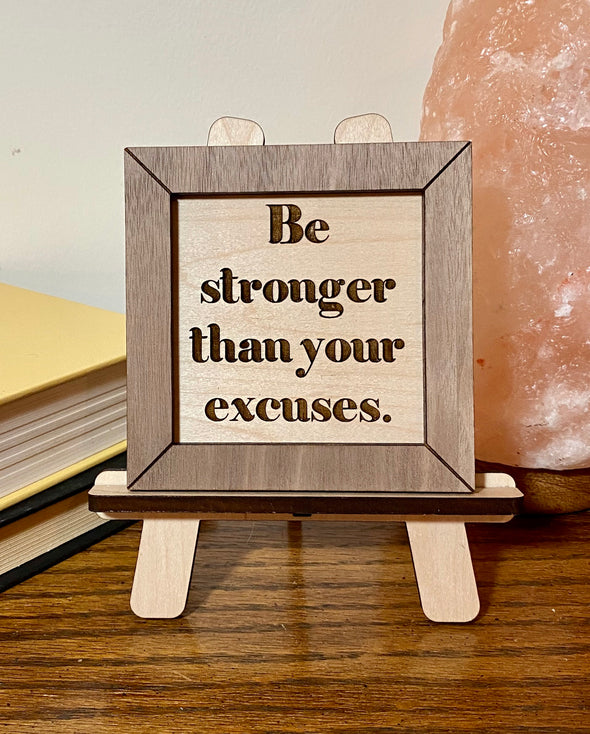Be stronger than your excuses wood sign, inspirational sign, motivational wood sign, inspirational wood sign