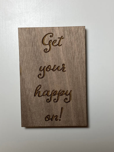 Get your happy on magnet, inspirational magnet, motivational magnet, inspirational wood magnet