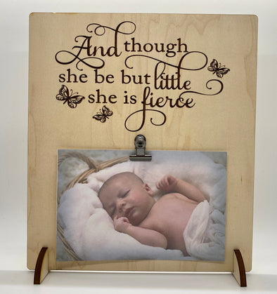 And though she be but little she is fierce wood sign home decor, baby shower gift, family wood sign, home decor