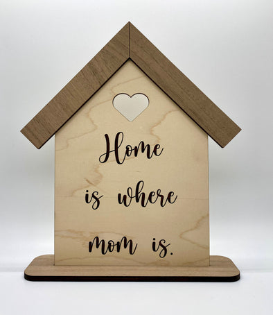 Home is where mom is wood sign, gift for mom, gift for mothers day, wood shelf sitter