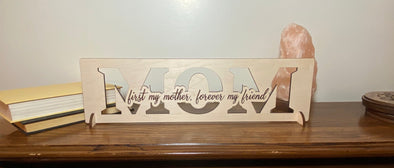 First my mother forever my friend wood sign home decor, gift for mother, mothers day gift, gift for mom