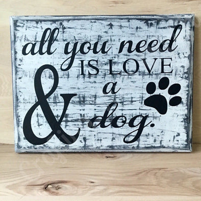 All you need is love and a dog wood sign.