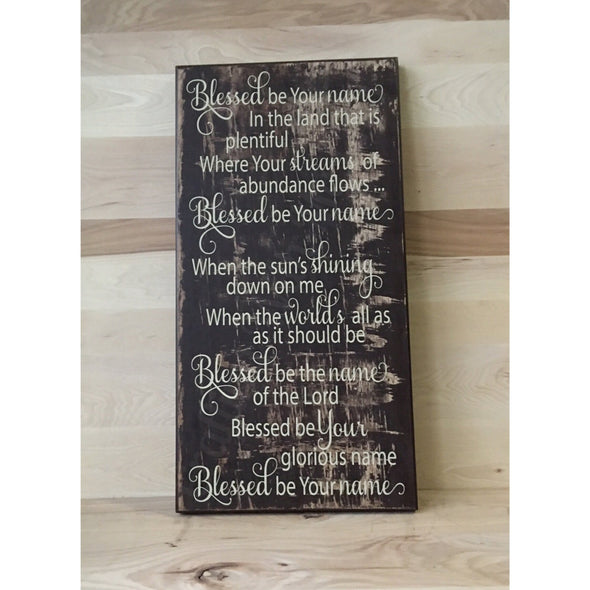 Blessed be your name custom wooden sign