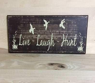 Live laugh hunt sign wood sign