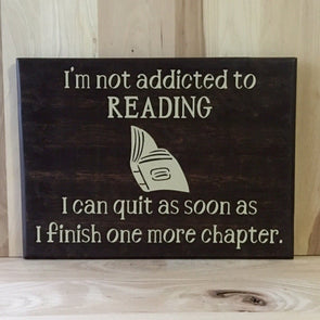 Addicted to reading wood sign