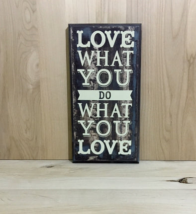 Love what you do, do what you love wood sign.
