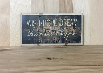 Wish Hope Dream wood sign