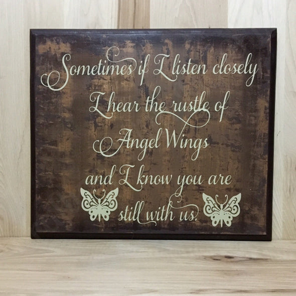 Sometimes if I listen closely I hear the rustle of Angel Wings memorial wood sign.