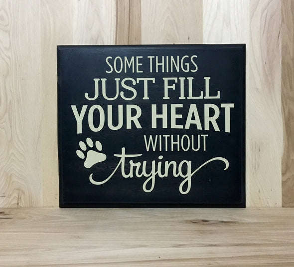 Some things just fill your heart without trying wood sign